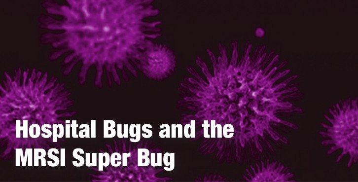 Hospital Bugs and the MRSI Super Bug
